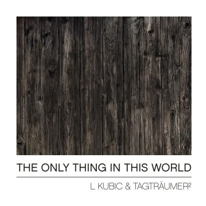 NEO025 – L Kubic & Tagträumer² – The Only Thing In This World
